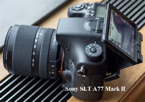 Kamera Dslr Sony A77 harga dan spesifikasi kamera sony slt a77 ii tahun 2016 tips dan trick kamera fotografer