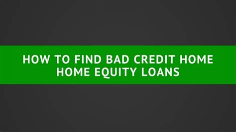 housing loans with bad credit bad credit home equity loans