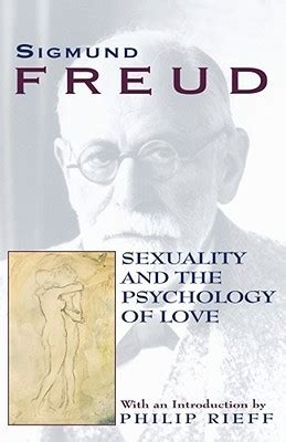 the psychology of human sexuality books sexuality and the psychology of by sigmund freud