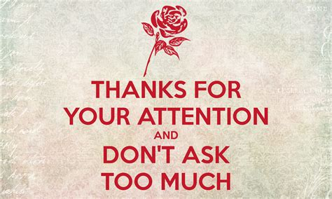 thanks for your attention and don t ask too much poster