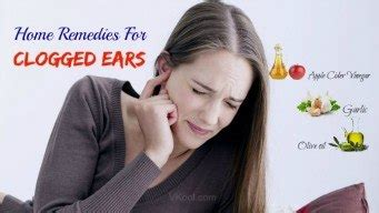 home remedies for clogged ears 22 home remedies for clogged ears