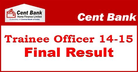 trainee bank cbhfl recruitment result 2015 cent bank home finance