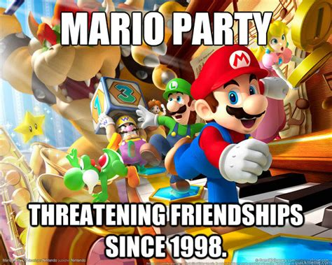 Mario Party Memes - mario party threatening friendships since 1998 mario party quickmeme