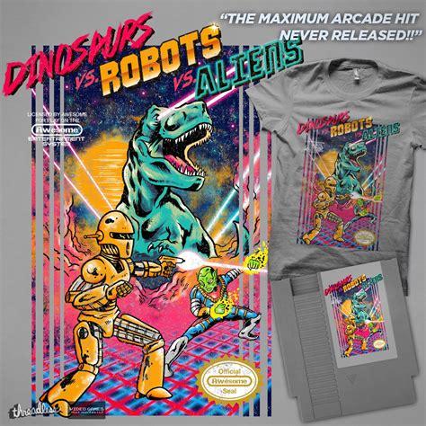 design by humans vs threadless dinosaur vs robots vs aliens a cool t shirt by melee