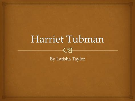 harriet tubman biography powerpoint ppt harriet tubman powerpoint presentation id 2299824