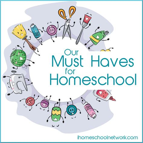 our must haves for homeschooling ihomeschool network