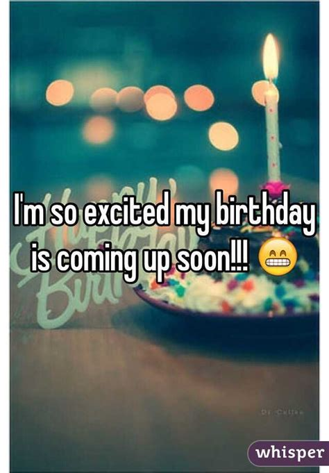The M Is Coming by I M So Excited My Birthday Is Coming Up Soon