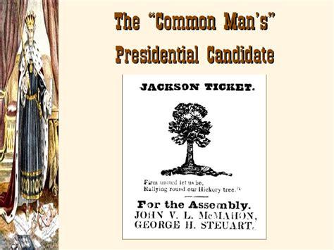 andrew jackson the common man s president andrew jackson