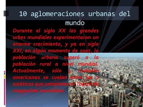 aglomeraciones urbanas las aglomeraciones urbanas