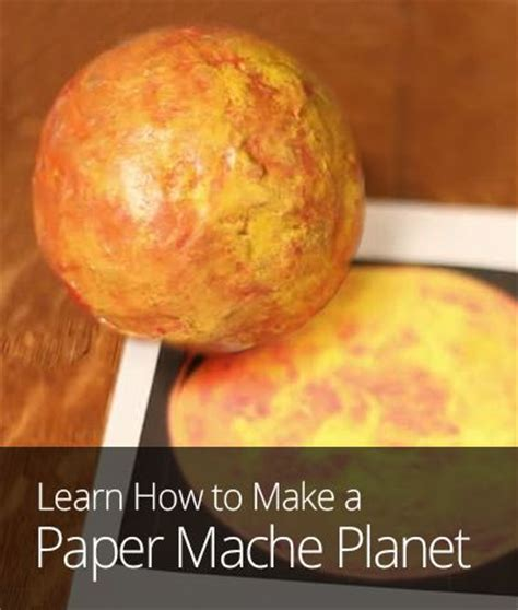 How To Make A Paper B - how to make a paper mache planet school stuff