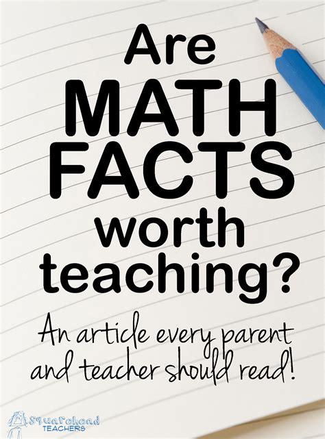 are basic math facts worth teaching squarehead teachers