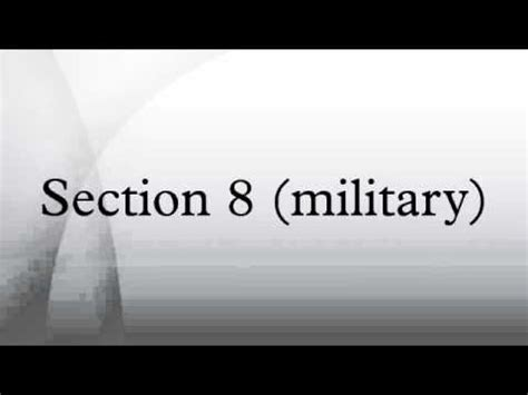 what is section 8 in the military section 8 military youtube