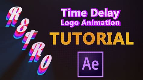 tutorial after effects logo animation retro time delay logo animation adobe after effects