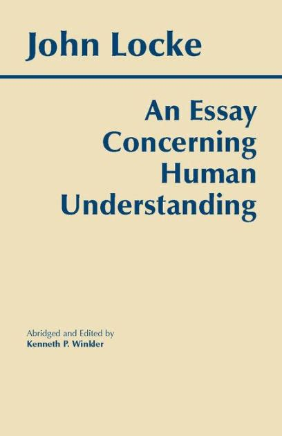 Locke An Essay Concerning Human Understanding Book 3 Summary by An Essay Concerning Human Understanding By Locke Paperback Barnes Noble 174