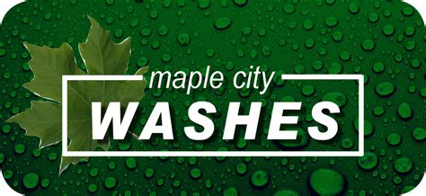 Car Wash Types by Maple City Auto Wash