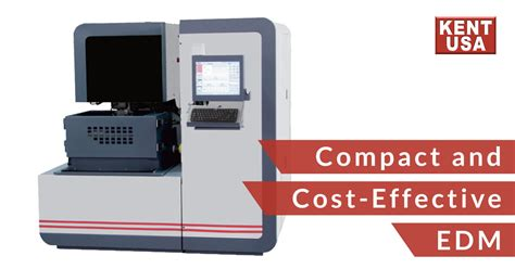 kent compact compact and cost effective edm from kent usa kent industrial usa