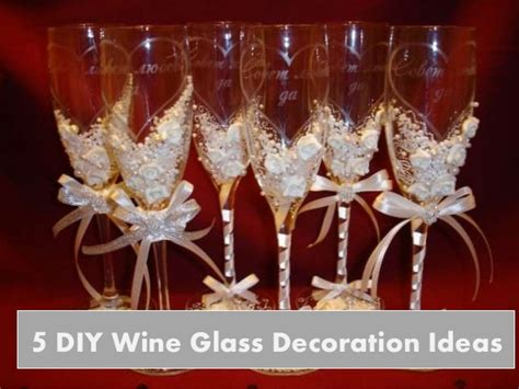 How To Decorate A Wine Glass by 5 Diy Wine Glass Decoration Ideas