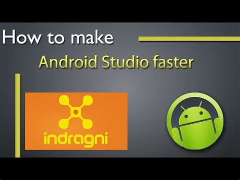 make android faster how to make android studio faster