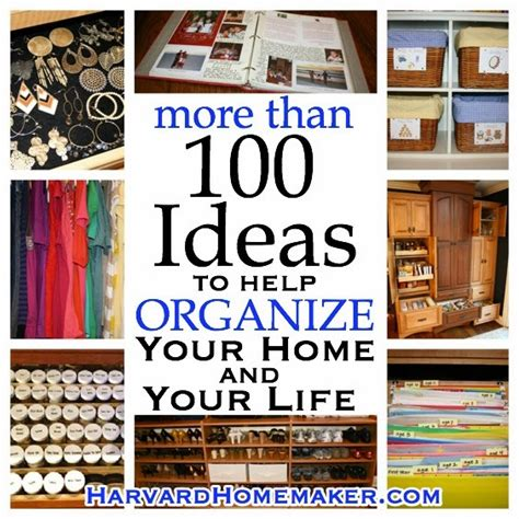 organizing life 100 ideas to help organize your home and your life diy