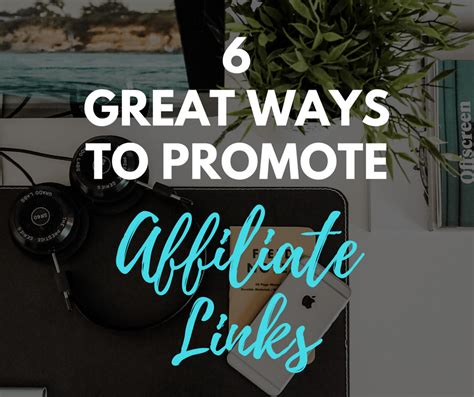 Six Great Ways To Prevent 6 Great Ways To Promote Your Affiliate Links And What To Avoid