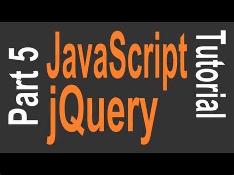 javascript jquery pattern javascript jquery tutorial for beginners 5 of 9