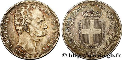 H Mes 1879 italie 5 lire humbert ier 1879 rome ttb fwo 363791 monde