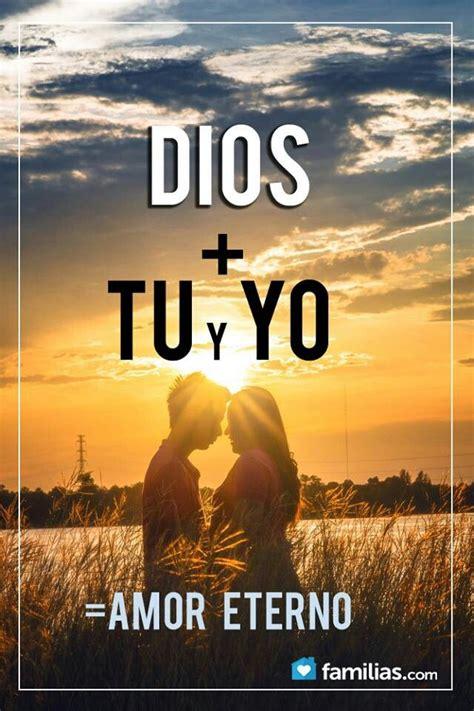 imagenes nuestro amor es eterno dios tu y yo dios pinterest tu y yo and dios