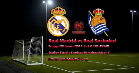 Ramalan Skor Real Madrid vs Real Sociedad, Tanggal 29 Januari 2017   Agen Taruhan Bola, Agen