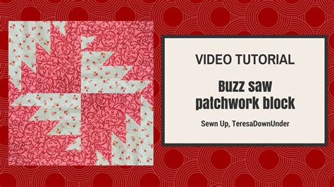 How To Do Patchwork Step By Step - buzz saw patchwork block step by step