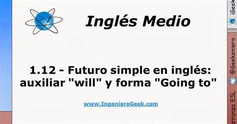 oraciones preguntas con will igeek 1 12 futuro simple en ingl 233 s uso de auxiliar