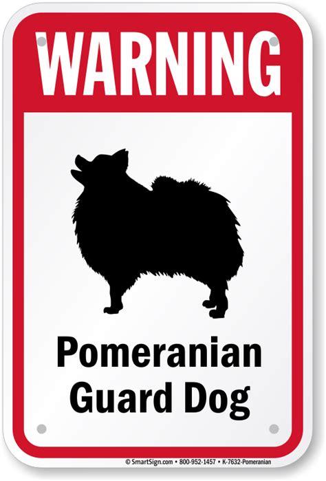 pomeranian guard pomeranian guard sign beware of signs ships free sku k 7632 pomeranian