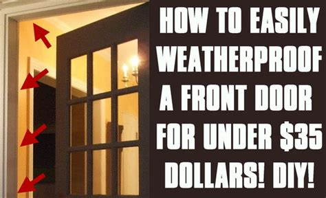 Weatherproof Door by How To Weatherproof Your Front Door The Fast Easy Method Removeandreplace