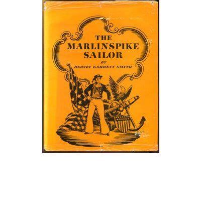 Pdf Marlinspike Sailor Hervey Garrett Smith by Marlinspike Sailor Hervey Garrett Smith 9780828600446