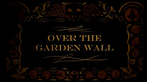Over The Garden Wall What S The Font Forum Dafont Com The Garden Wall Lyrics