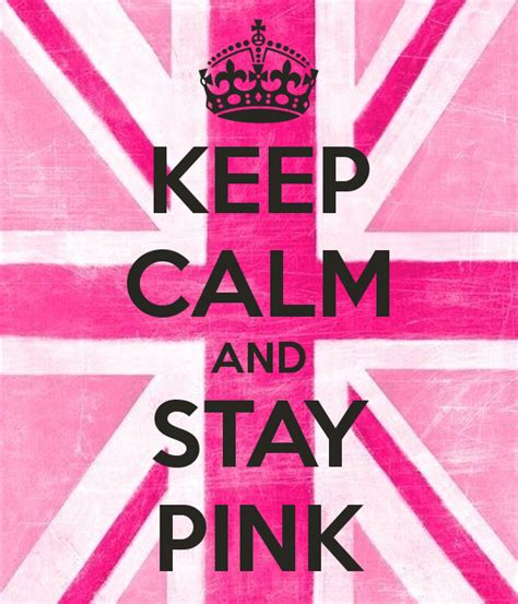 Keep Calm Pink keep calm and stay pink poster zoey keep calm o matic