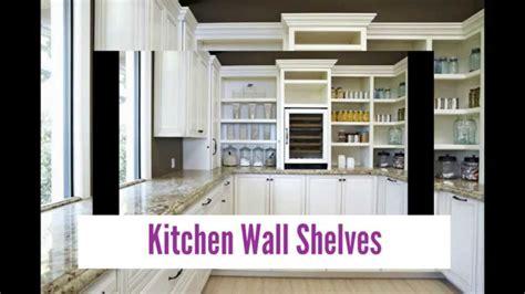 kitchen wall shelves designer kitchen wall shelves