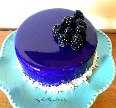 mirror glaze cake blackberry mousse cake with mirror glaze say it with cake