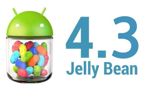 android 4 1 jelly bean android 4 3 jelly bean 1