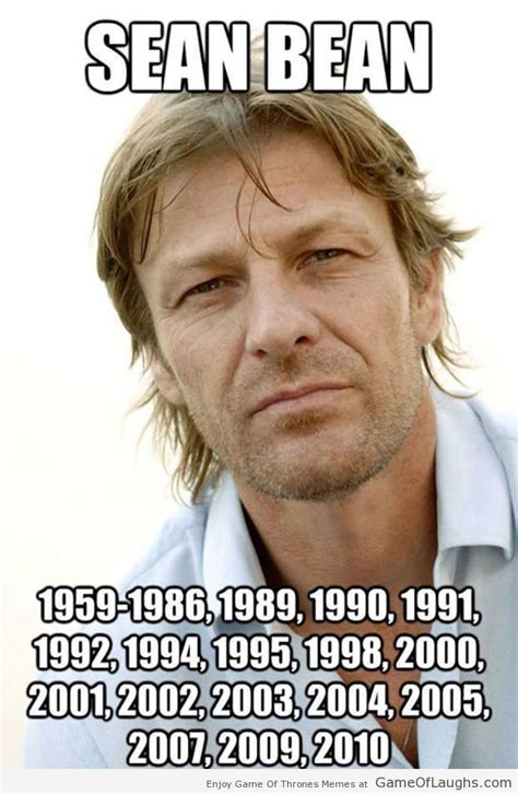 Sean Bean Meme - sean bean must be the most killed character game of laughs