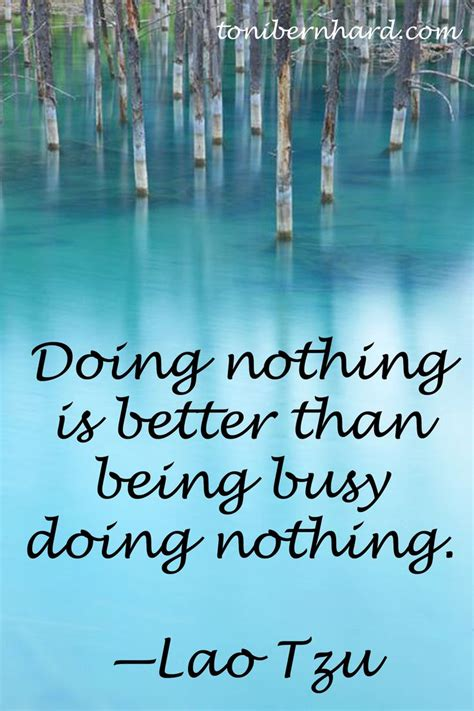 9 Ideas For Doing Nothing by Best 25 Lao Tzu Quotes Ideas On