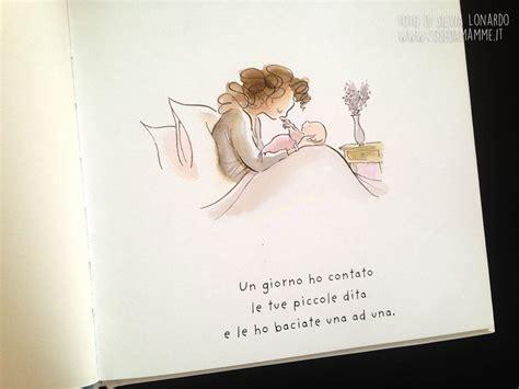 libro si le das una quot un giorno quot libro dolcissimo per le mamme ma che vi far 224 piangere per una settimana cose da mamme