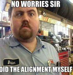 Funny Mechanic Memes - 1000 images about mechanic life on pinterest car memes