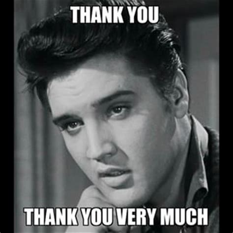 Thank You Very Much Meme - pin elvis presley thank you very much on pinterest