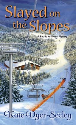 in cave danger a pacific northwest mystery books slayed on the slopes by kate dyer seeley