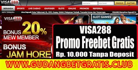 visa promo freebet gratis rp   deposit gudang betgratis