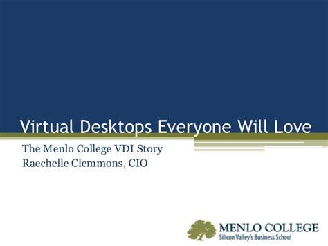 Menlo College Mba by Vmware Unidesk Customer Webinar Menlo College