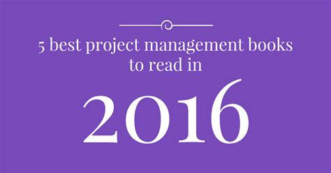 Best Project For Operation Management Mba by 5 Best Project Management Books To Read In 2016