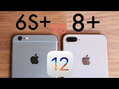iphone 6s plus vs iphone 8 plus on ios 12 speed comparison review