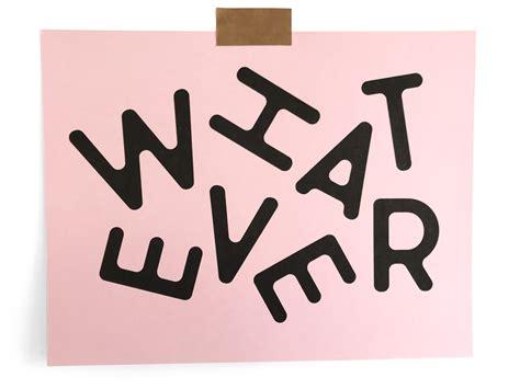 Whatever Whatever Whatever whatever by putnam dribbble