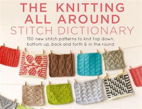 knit stitch dictionary book giveaway the knitting all around stitch dictionary